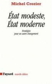 État modeste, état moderne ; stratégoes pour un autre changement - Couverture - Format classique