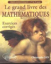 Le Grand Livre Des Mathematiques Exercices Corriges Prepa Scientifique 1re & 2e Annee - Intérieur - Format classique