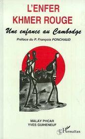 L'Enfer Khmer Rouge ; Une Enfance Au Cambodge - Intérieur - Format classique