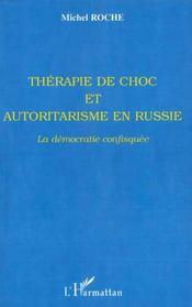 Therapie De Choc Et Autoritarisme En Russie ; La Democratie Confisquee - Intérieur - Format classique
