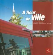 A fleur de ville ; t.2c et le tramway ; quand le bus accueille le tram - Couverture - Format classique