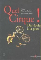 Quel Cirque! (Des Ecoles A La Piste) - Couverture - Format classique
