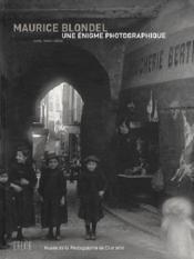 Maurice blondel, une enigme photographique - Couverture - Format classique