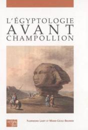 L'egyptologie avant champollion - Couverture - Format classique