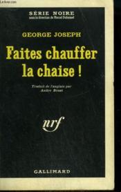 Faites Chauffer La Chaise ! Collection : Serie Noire N° 857 - Couverture - Format classique