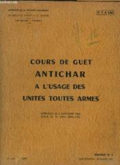 Cours De Guet Antichar A L Usage Des Unites Toutes Armes. Approuve Le 2 Septembre 1953. - Couverture - Format classique