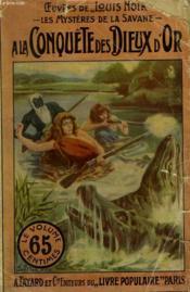 Les Mysteres De La Savane. A La Conquete Des Dieux D'Or. Collection Le Livre Populaire. - Couverture - Format classique