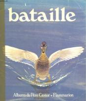 Bataille. Les Albums Du Pere Castor. - Couverture - Format classique