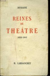 Reines De Theatre 1633-1941 - Couverture - Format classique