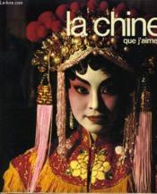 LA CHINE que j'aime - Couverture - Format classique