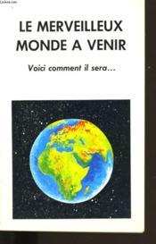 Le Merveilleux Monde A Venir. - Couverture - Format classique