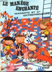 Le Manege Enchante - Margote Et Cie, Entrepreneurs - Couverture - Format classique