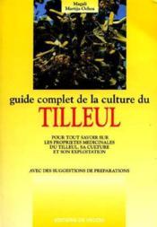 Guide Complet De La Culture Du Tilleul - Couverture - Format classique