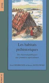 Les habitats préhistoriques ; des australopithèques aux premiers agriculteurs - Couverture - Format classique