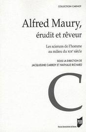 Alfred maury, erudit et reveur les sciences de l'homme au milieu du xixe siecle - Intérieur - Format classique