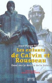Les Enfants De Calvin Et Rousseau ; Essai Sur Le Declin Suisse - Intérieur - Format classique