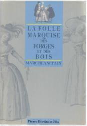 Marquise Des Forges Et Des Bois - Couverture - Format classique