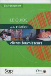 Environnement : le guide de la relation clients fournisseurs (coll. oree) - Couverture - Format classique