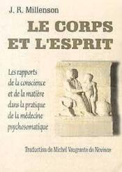 Le corps et l'esprit ; les rapports de la conscience et de la matière en médecine psychosomatique - Couverture - Format classique