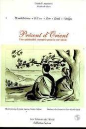 Present D'Orient : Une Spiritualite Concrete Pour Le Xxie Siecle - Couverture - Format classique