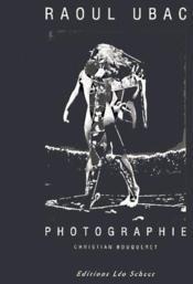 Raoul Ubac ; photographie - Couverture - Format classique