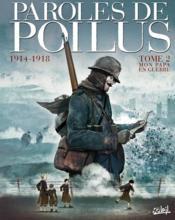 Paroles de poilus t.2 ; mon papa en guerre, 1914/1918 - Couverture - Format classique