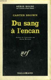 Du Sang A L'Encan. Collection : Serie Noire N° 1007 - Couverture - Format classique