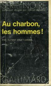 Collection : Serie Noire N° 1621 Au Charbon, Les Hommes ! - Couverture - Format classique