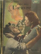 L'Oeuvre. En 2 Tomes. Collection : Select Collection N° 158 + 159 - Couverture - Format classique