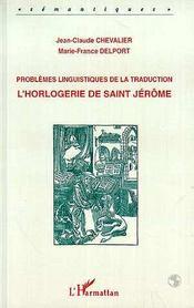 Problèmes linguistiques de la traduction ; l'horlogerie de Saint-Jérôme - Intérieur - Format classique