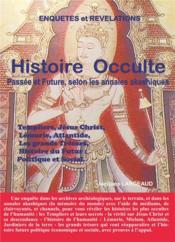 Histoire occulte ; passée et future - selon les annales akashiques. - Couverture - Format classique