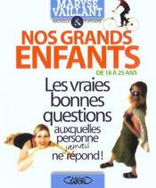 Nos Grands-Enfants 18-25 Ans ; Les Vraies Bonnes Questions Auxquelles Personne Jamais Ne Repond - Intérieur - Format classique