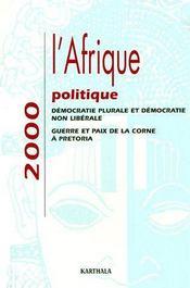L'Afrique politique 2000 ; démocratie plurale et démocratie non libérale ; guerre et paix de la corne à Pretoria - Couverture - Format classique