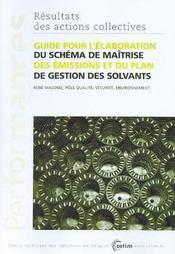 Guide pour l'elaboration du schema de maitrise des emissions et du plan de gestion des solvants resu - Intérieur - Format classique