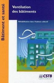 Ventilation des bâtiments ; réhabilitation dans l'habitat collectif. - Couverture - Format classique