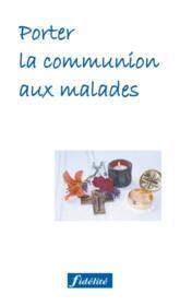 Porter la communion aux malades 2eme edition - Couverture - Format classique