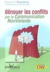 Dénouer les conflits par la communication non violente - Couverture - Format classique
