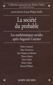 La société du probable ; Augustin Cournot et la naissance des mathématiques du social - Intérieur - Format classique