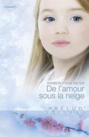 De l'amour sous la neige - Couverture - Format classique