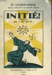Initie ! Le Roman De L'Au-Dela. - Couverture - Format classique