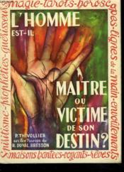 L'Homme Est-Il Maitre Ou Victime De Son Destin ? - Couverture - Format classique