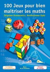 100 jeux pour bien maîtriser les maths - Couverture - Format classique