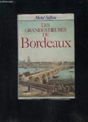 Les Grandes Heures De Bordeaux - Couverture - Format classique
