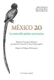 Mexico 20 ; la nouvelle poésie mexicaine - Couverture - Format classique