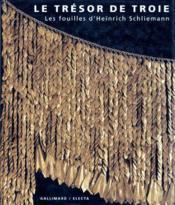 Le trésor de Troie ; les fouilles d'Heinrich Schliemann - Couverture - Format classique