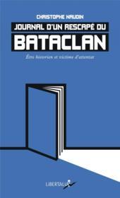 Journal d'un rescapé du Bataclan ; être historien et victime d'attentat - Couverture - Format classique