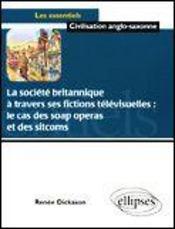 La Societe Britannique A Travers Ses Fictions Televisuelles Le Cas Des Soap Operas Et Des Sitcoms - Intérieur - Format classique