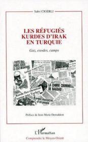 Les réfugiés kurdes d'Irak en Turquie ; gaz, exodes, camps - Couverture - Format classique