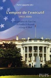 L'Empire De L?Executif (1933-2006). La Presidence Des Etats-Unis De Franklin Roo - Intérieur - Format classique