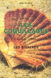 Les Coquillages : Un Monde Etonnant ; Les Bivalves - Intérieur - Format classique